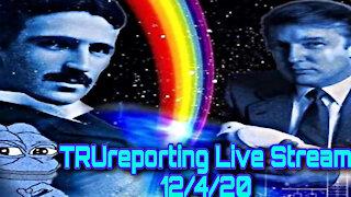 TRUreporting Live Stream 12/4/20