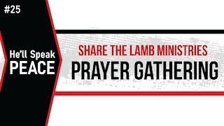 "The Prayer Gathering: ""He'll Speak Peace"" - Share The Lamb TV"