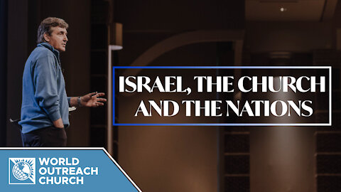 Israel, the Church & The Nations