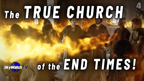 The TRUE CHURCH of the END TIMES!