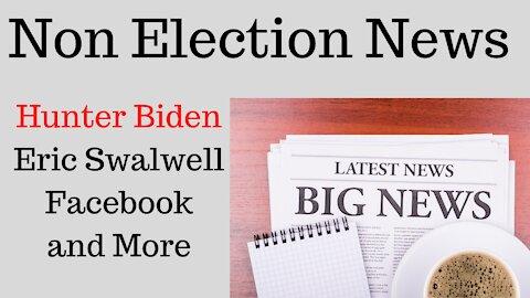 News Stories: Facebook, Hunter Biden, Eric Swalwell