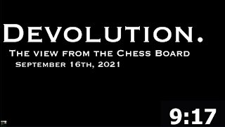 Devolution - The view from the Chess Board - September 16th, 2021