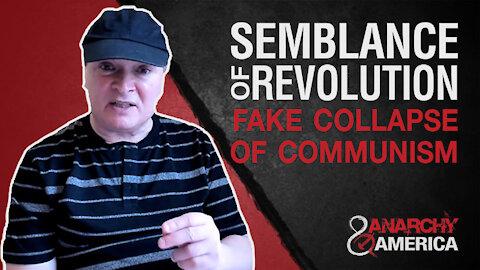 Create Semblance of Revolution | Fake Collapse of Communism
