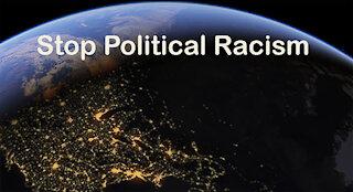 Stop Political Racism