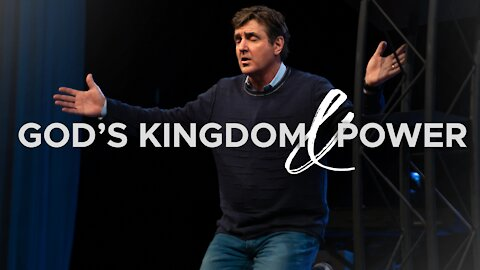 God's Kingdom & Power - Where Do We Fit In?