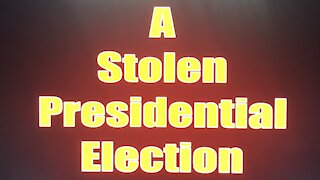 A STOLEN PRESIDENTIAL ELECTION - STOP THE STEAL