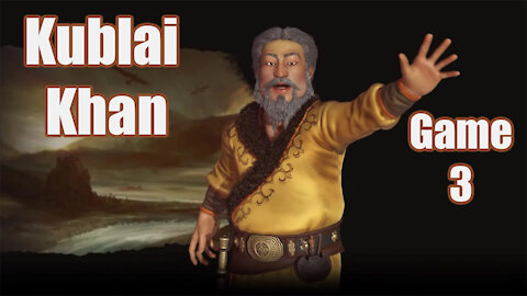 Civilization 6 | Kublai Khan (Game 3) | Newest Edition to the Frontier Pass