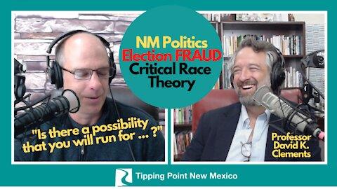 Rio Grande Foundation Interviews Professor David K. Clements: NM Politics, Elections, and CRT