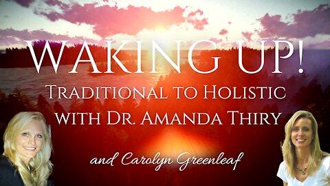 Traditional to Holistic with Dr. Amanda Thiry and Carolyn Greenleaf