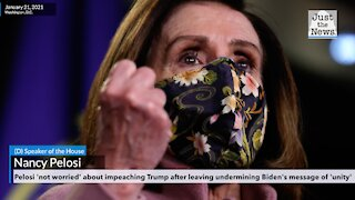 Pelosi 'not worried' about impeaching Trump after leaving undermining Biden's message of 'unity'