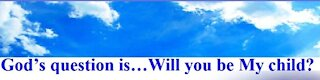 """Church of God's Children Ministry: God Loves YOU - Sermon CCCXXXVI """"Accepting the Father"""""""