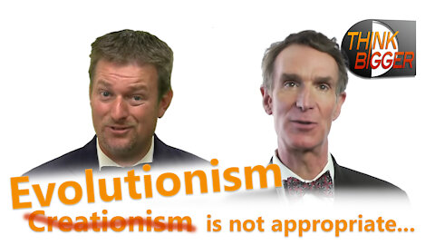 Evolutionism is not appropriate for anyone - a response to Bill Nye