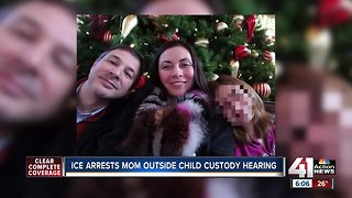 ICE arrests KC mom outside of child custody hearing