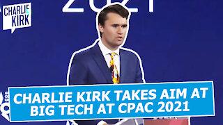Charlie Kirk Takes Aim at Big Tech at CPAC 2021