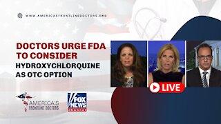 Laura Ingraham: Doctors Urge FDA to Consider Hydroxychlorquine as OTC Option