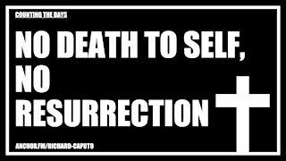 No Death to Self, No Resurrection