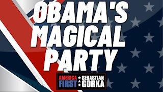 Sebastian Gorka FULL SHOW: Obama's magical party