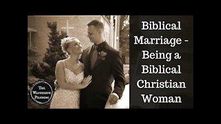 Biblical Marriage - Being a Biblical Christian Woman