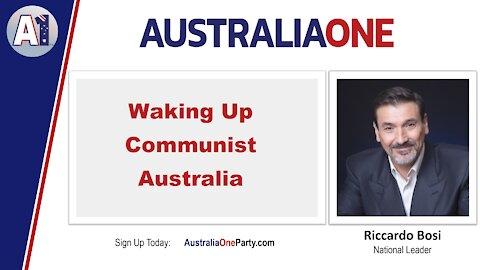 AustraliaOne Party - Waking Up Communist Australia