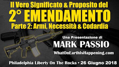 Vero Significato del Secondo Emendamento, Parte 2: Armi, Necessità & Codardia (Mark Passio)
