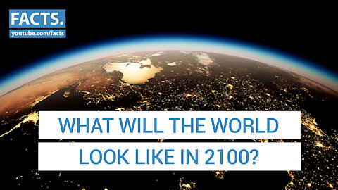 What will the world look like in 2100?