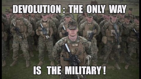 Devolution: The Military Is The Only Way! The Silent War Continues! Afghanistan Red-Pilling America!