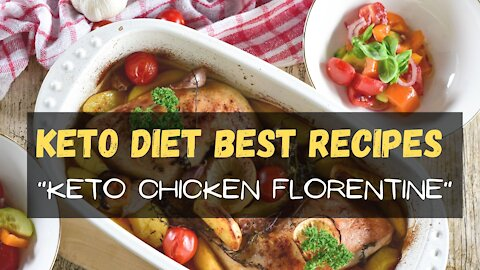 BEST Keto Recipes to Lose Weight Eating: Ketogenic Chicken Florentine