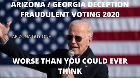 ARIZONA / GEORGIA VOTING DECEPTION