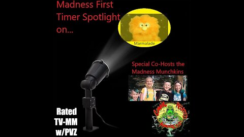 """Madness First Timer Spotlight On... """"Marmalade"""" w/the Madness Munchkins"""