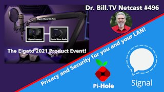 DrBill.TV #496 - The Elgato Event Plus Your Network Security with Pi-Hole Edition!