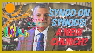 """Pope Seeks To Create a """"Different Church""""   Synod on Synodality! What You Need to Know!!"""