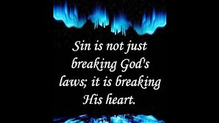 Sin breaks God's heart