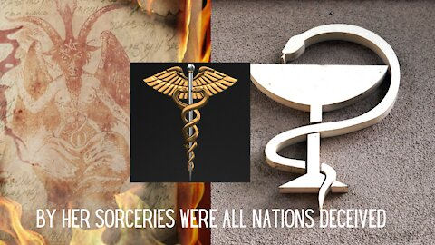 By Her Sorceries Were ALL Nations DECEIVED: Pharmakeia Bible Study #2- Revelation 18:2