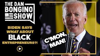 Biden Says What About Black Entrepreneurs?