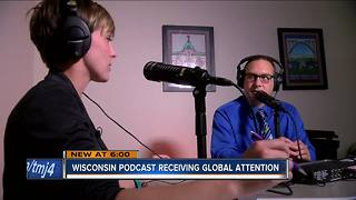 Wisconsin podcast receiving global attention