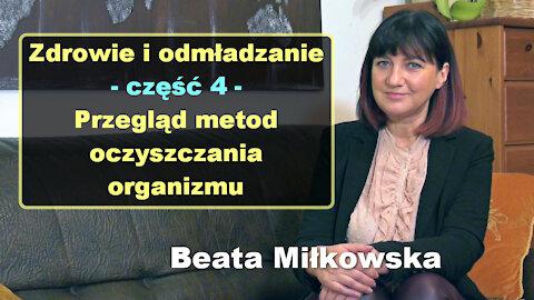Zdrowie i odmładzanie, cz. 4 - Przegląd metod oczyszczania organizmu - Beata Miłkowska