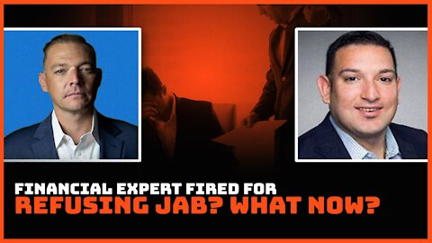 Financial Expert: Fired For Refusing Jab? What Now?