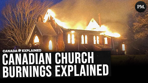 Why Are Canadian Churches Being Burned Down?