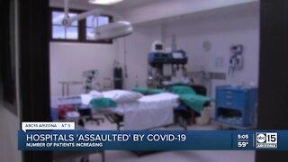 Arizona hospitals 'assaulted' by COVID-19