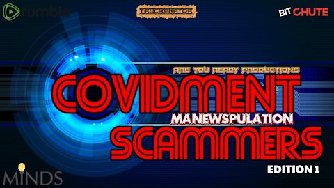 COVIDMENT MANEWSPULATION SCAMMERS EDITION 1