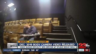 23ABC Investigates: Body cam video shows off-duty BPD officer at Studio Movie Grill