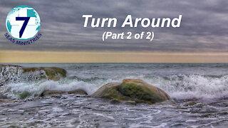 Turn Around - Part 2