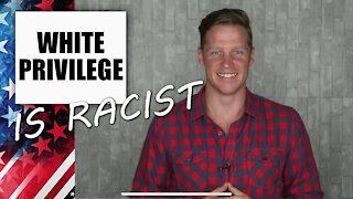 White Privilege Is Racist