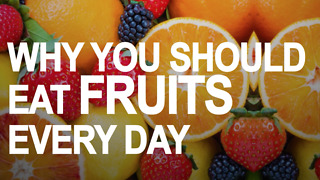 Why you should eat fruits every single day