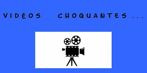 Vidéos Choquantes . . .