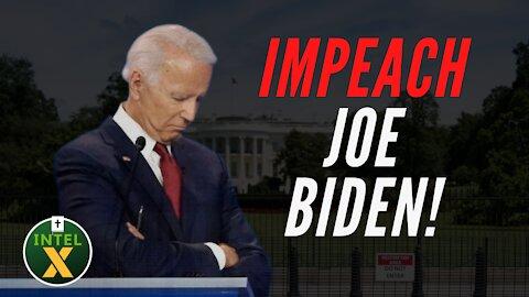Intel X: 8.27.21: IMPEACH Joe Biden
