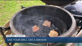 Dont Waste Your Money: Use your grill like a smoker