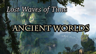 Lost Waves of Time, Atlantis, Sumeria, Ancient Egypt - Power of Sound (1of2)