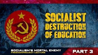 Socialism's Mortal Enemy   Part III