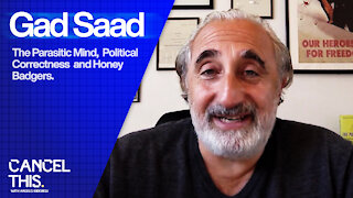 Gad Saad on The Parasitic Mind and Political Correctness   CancelThis #1